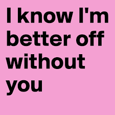 BETTER OFF WITHOUTYOU